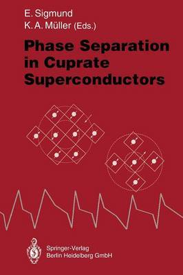 Phase Separation in Cuprate Superconductors: Proceedings of the second international workshop on  Phase Separation in Cuprate Superconductors  September 4 - 10, 1993, Cottbus, Germany