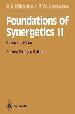 Foundations of Synergetics II: Chaos and Noise