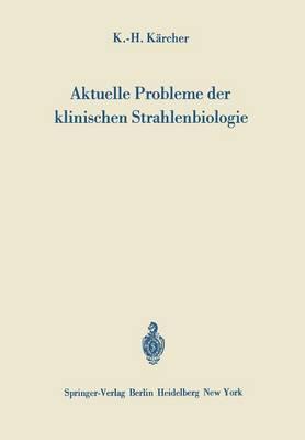 Aktuelle Probleme der Klinischen Strahlenbiologie