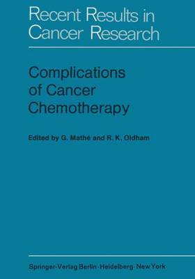 Complications of Cancer Chemotherapy: Proceedings of the Plenary Sessions of E.O.R.T.C., Paris, June 1973