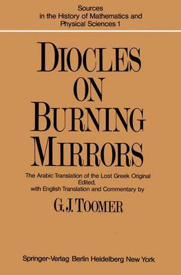 DIOCLES, On Burning Mirrors: The Arabic Translation of the Lost Greek Original