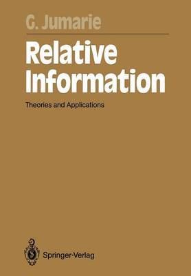 Relative Information: Theories and Applications