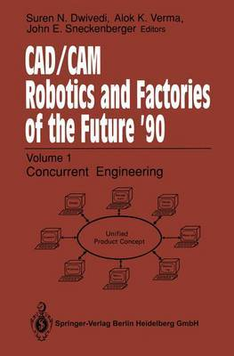 CAD/CAM Robotics and Factories of the Future '90: Volume 2: Flexible Automation, 5th International Conference on CAD/CAM, Robotics and Factories of the Future (CARS and FOF'90) Proceedings
