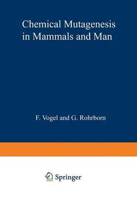 Chemical Mutagenesis in Mammals and Man