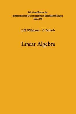 Handbook for Automatic Computation: Volume II: Handbook for Automatic Computation Linear Algebra