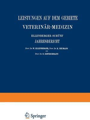 Ellenberger-Sch tz' Jahresbericht  ber Die Leistungen Auf Dem Gebiete Der Veterin r-Medizin: F nfundvierzigster Jahrgang(jahr 1925)