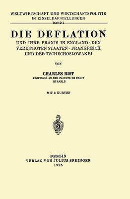 Die Deflation Und Ihre Praxis in England . Den Vereinigten Staaten . Frankreich Und Der Tschechoslowakei: Band 1