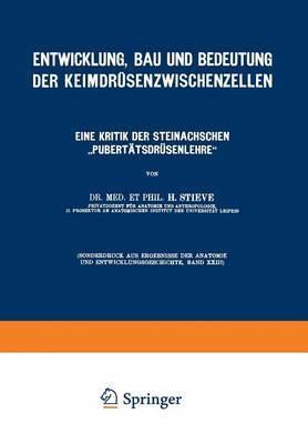 Entwicklung, Bau Und Bedeutung Der Keimdrusenzwischenzellen: Eine Kritik Der Steinachschen Pubertatsdrusenlehre