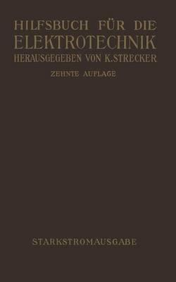 Hilfsbuch Fur Die Elektrotechnik: Starkstromausgabe