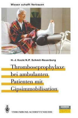 Thromboseprophylaxe bei Ambulanten Patienten mit Gipsimmobilisation