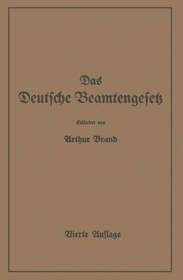 Das Deutsche Beamtengesetz (Dbg): Zweite Grossdeutsche Auflage