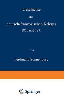 Geschichte Des Deutsch-Franzosischen Krieges 1870 Und 1871