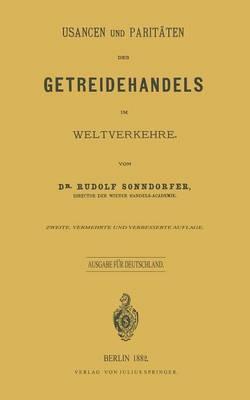 Usancen Und Paritaten Des Getreidehandels Im Weltverkehre: Ausgabe Fur Deutschland