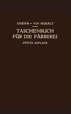 Taschenbuch Fur Die Farberei Mit Berucksichtigung Der Druckerei