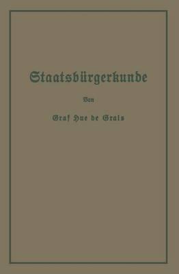 Staatsburgerkunde: Fuhrer Durch Das Rechts- Und Wirtschaftsleben in Preussen Und Dem Deutschen Reiche
