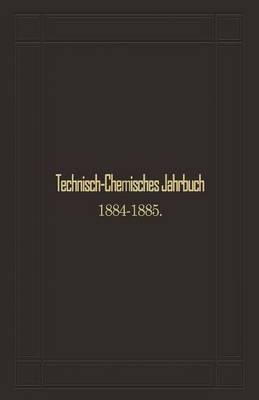 Technisch-Chemisches Jahrbuch 1884 1885: Siebenter Jahrgang