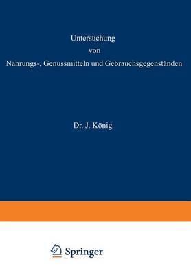Untersuchung Von Nahrungs-, Genussmitteln Und Gebrauchsgegenstanden: 2. Teil: Die Tierischen Und Pflanzlichen Nahrungsmittel