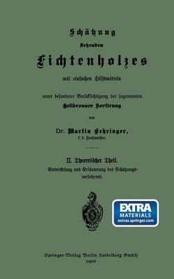 Schatzung Stehenden Fichtenholzes Mit Einfachen Hilfsmitteln Unter Besonderer Berucksichtigung Der Sogenannten Heilbronner Sortirung: II. Theoretischer Theil
