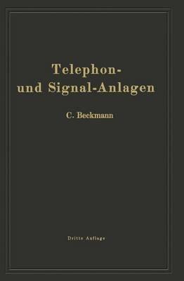 Telephon- Und Signal-Anlagen: Ein Praktischer Leitfaden Fur Die Errichtung Elektrischer Fernmelde- (Schwachstrom-) Anlagen