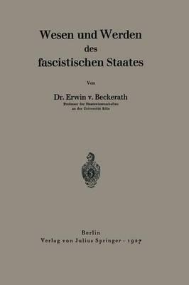 Wesen Und Werden Des Fascistischen Staates