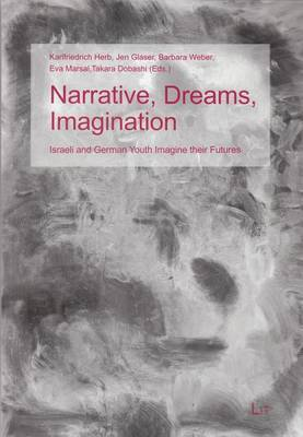 Narrative, Dreams, Imagination: Israeli and German Youth Imagine Their Futures