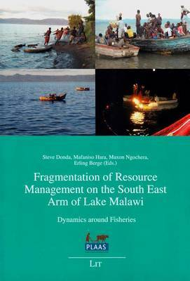Fragmentation of Resource Management on the South East Arm of Lake Malawi: Dynamics Around Fisheries