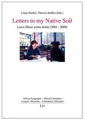 Letters to My Native Soil: Lewis Nkosi Writes Home (2001-2009)
