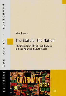 The State of the Nation:  Businification  of Political and Rhetoric in Post-Apartheid South Africa