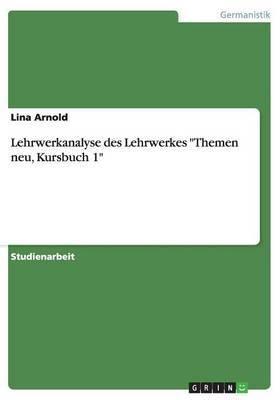 Lehrwerkanalyse Des Lehrwerkes  Themen Neu, Kursbuch 1