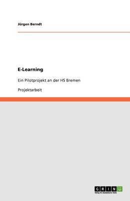 E-Learning. Ein Pilotprojekt an Der HS Bremen