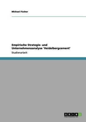 Empirische Strategie- Und Unternehmensanalyse 'Heidelbergcement'