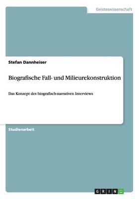 Biografische Fall- Und Milieurekonstruktion