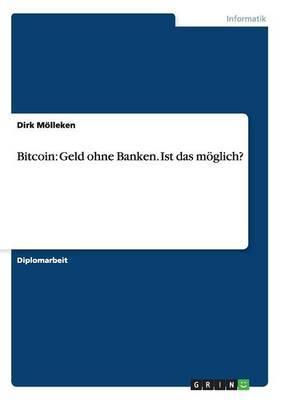 Bitcoin: Geld Ohne Banken. Ist Das Moglich?