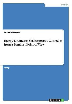Happy Endings in Shakespeare's Comedies from a Feminist Point of View