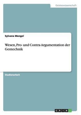 Wesen, Pro- Und Contra-Argumentation Der Gentechnik