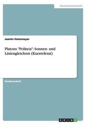 Platons  Politeia : Sonnen- Und Liniengleichnis (Kurzreferat)