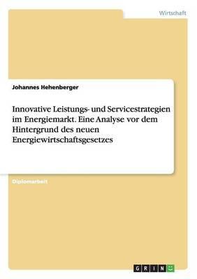 Innovative Leistungs- Und Servicestrategien Im Energiemarkt