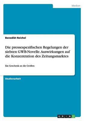 Die Pressespezifischen Regelungen Der Siebten Gwb-Novelle. Auswirkungen Auf Die Konzentration Des Zeitungsmarktes
