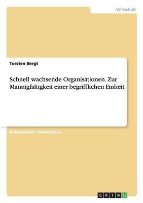 Schnell Wachsende Organisationen. Zur Mannigfaltigkeit Einer Begrifflichen Einheit