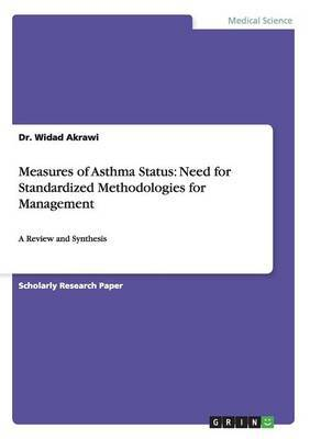 Measures of Asthma Status: Need for Standardized Methodologies for Management