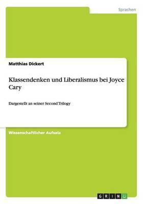 Klassendenken Und Liberalismus Bei Joyce Cary