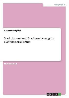 Stadtplanung Und Stadterneuerung Im Nationalsozialismus