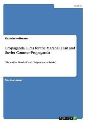Propaganda Films for the Marshall Plan and Soviet Counter-Propaganda