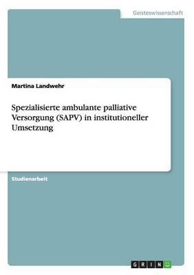 Spezialisierte Ambulante Palliative Versorgung (Sapv) in Institutioneller Umsetzung
