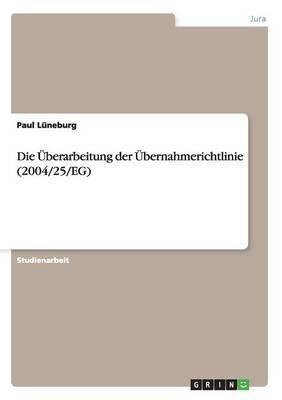 Die Uberarbeitung Der Ubernahmerichtlinie (2004/25/Eg)