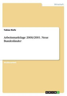 Arbeitsmarktlage 2000/2001. Neue Bundeslander