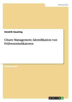 Churn Management. Identifikation Von Fruhwarnindikatoren
