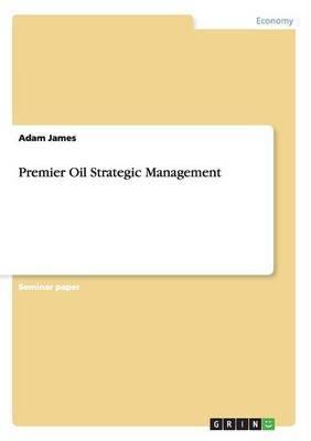 Premier Oil Strategic Management