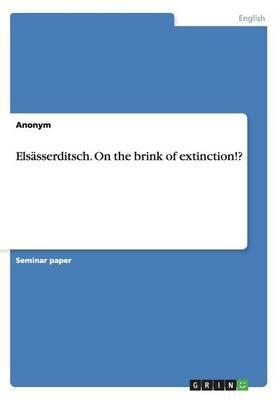 Elsasserditsch. on the Brink of Extinction!?