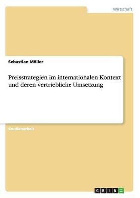 Preisstrategien Im Internationalen Kontext Und Deren Vertriebliche Umsetzung